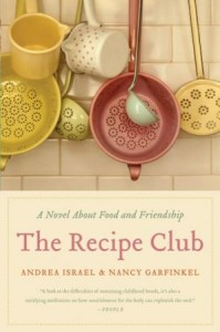 [TLC Blog Tour&Review] The Recipe Club:A Novel About Food and Friendship by Andrea Israel and Nancy Garfinkel