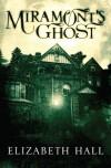 Miramont's Ghost _Elizabeth Hall