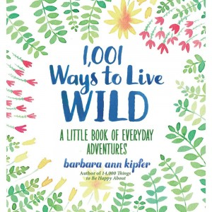 1,001 Ways to Live Wild cover