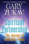 Gary Zukav, author of Spiritual Partnership: The Journey to Authentic Power, on tour April/May 2010