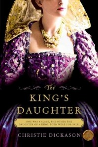 [TLC Blog Tour&Review] The King's Daughter by Christie Dickason