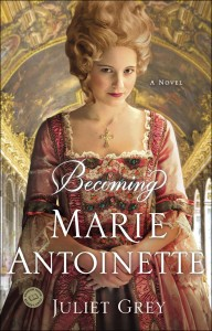TLC Blog Tour, Review & Giveaway: Becoming Marie Antoinette by Juliet Grey