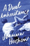Joanna Hershon, author of A Dual Inheritance, on tour May 2013