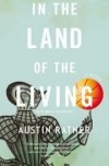 Austin Ratner, author of In the Land of the Living, on tour August/September 2013