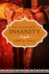 Simi K. Rao, author of An Incurable Insanity, on tour October 2013