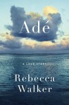 Rebecca Walker, author of Adé, on tour October/November 2013