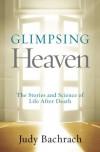Glimpsing Heaven