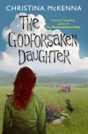 The Godforsaken Daughter_McKenna
