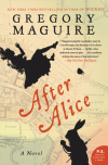 Gregory Maguire, author of After Alice, on tour July 2016