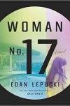 Edan Lepucki, author of Woman No. 17, on tour May 2017