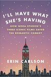 Erin Carlson, author of I'LL HAVE WHAT SHE'S HAVING, on tour August/September 2017