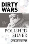 Lynda Schuster, author of Dirty Wars and Polished Silver, on tour August 2017