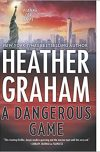 Heather Graham, author of A DANGEROUS GAME, on tour February thru April 2018