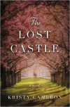 Kristy Cambron, author of THE LOST CASTLE, on tour February/March 2018