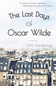 French Village Diaries book review The Last Days of Oscar Wilde John Vanderslice tlc book tours