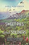 Sara Ackerman, author of ISLAND OF SWEET PIES AND SOLDIERS, on tour March 5th – 11th