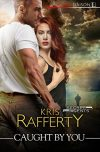 Kris Rafferty, author of CAUGHT BY YOU, on tour March 12th – 18th