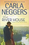 Carla Neggers, author of THE RIVER HOUSE, on tour March 26th – April 1st