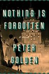 Peter Golden, author of NOTHING IS FORGOTTEN, on tour April 9th – 15th
