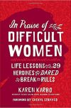 Karen Karbo, author of In Praise of Difficult Women, on tour March 2018