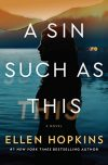 Ellen Hopkins, author of A SIN SUCH AS THIS, on tour May/June 2018