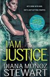 Diana Munoz Stewart, author of I AM JUSTICE, on tour May/June 2018