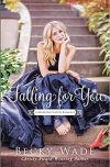 Becky Wade, author of FALLING FOR YOU, on tour May 21st – 27th
