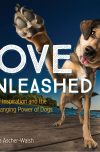 Love Unleashed by Rebecca Ascher-Walsh, on tour March 2018