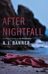 A. J. Banner, author of AFTER NIGHTFALL, on tour July/August 2018