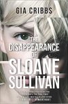 Gia Cribbs, author of THE DISAPPEARANCE OF SLOANE SULLIVAN, on tour June 26 – July 6