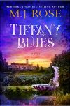 M. J. Rose, author of TIFFANY BLUES, on tour August 2018