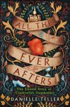 Danielle Teller, author of All the Ever Afters, on tour May/June 2018