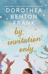 Dorothea Benton Frank, author of By Invitation Only, on tour May/June 2018