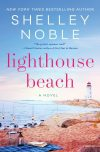 Shelley Noble, author of Lighthouse Beach, on tour May/June 2018