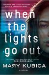 Mary Kubica, author of WHEN THE LIGHTS GO OUT, on tour August/September