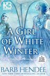 Barb Hendee, author of A GIRL OF WHITE WINTER, on tour August 6th – 12th, 2018