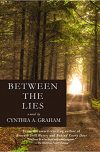 Cynthia A. Graham, author of BETWEEN THE LIES, on tour August 2018
