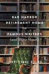 Terri-Lynne DeFino, author of The Bar Harbor Retirement Home for Famous Writers (And Their Muses), on tour June 2018