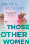 Nicola Moriarty, author of Those Other Women, on tour June 26th – July 2nd