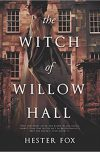 Hester Fox, author of THE WITCH OF WILLOW HALL, on tour September/October 2018