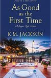 K. M. Jackson, author of AS GOOD AS THE FIRST TIME, on tour October 29th – November 4th 2018