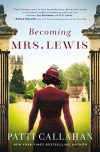 Patti Callahan, author of BECOMING MRS. LEWIS, on tour October 2018