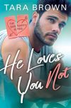 Tara Brown, author of HE LOVES YOU NOT, on tour October 22nd – 28th, 2018
