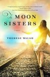 Therese Walsh, author of THE MOON SISTERS, on tour September 3rd-16th