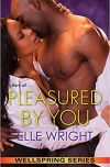 Elle Wright, author of Pleasured by You, Enticed by You, and Touched by You, on tour November 12th-18th