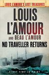 Louis L'Amour and Beau L'Amour, authors of NO TRAVELLER RETURNS, on tour November 26 – December 2, 2018