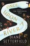 Diane Setterfield, author of ONCE UPON A RIVER, on tour December 3rd – 14th, 2018