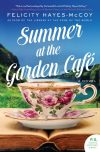 Felicity Hayes-McCoy, author of Summer at the Garden Café, on tour September 3rd – 10th