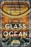Beatriz Williams, Lauren Willig, Karen White, authors of The Glass Ocean, on tour September 4th – 10th