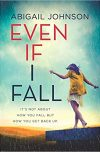 Abigail Johnson, author of EVEN IF I FALL, on tour January 6th-12th, 2019